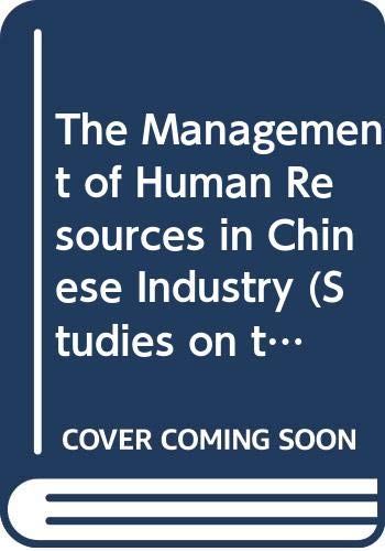 9780312125240: The Management of Human Resources in Chinese Industry (Studies on the Chinese Economy)