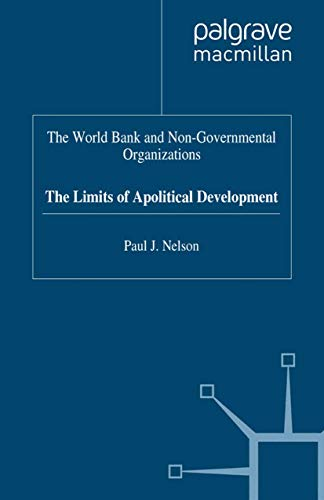 9780312126209: The World Bank and Non-Governmental Organizations: The Limits of Apolitical Development (International Political Economy Series)