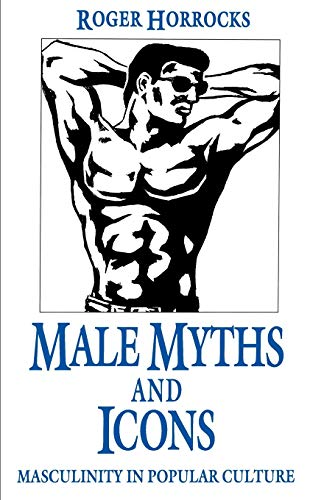 9780312126230: Male Myths and Icons: Masculinity in Popular Culture (Policy)