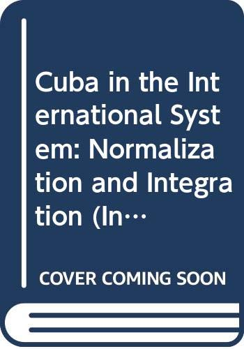 9780312126537: Cuba in the International System: Normalization and Integration (International Political Economy)