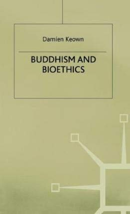 9780312126711: Buddhism & Bioethics