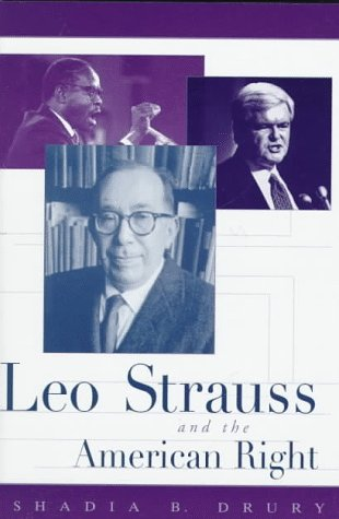 Leo Strauss and the American Right: Drury, Prof. Shadia B.