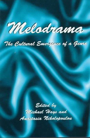 9780312126926: Melodrama: The Cultural Emergence of a Genre