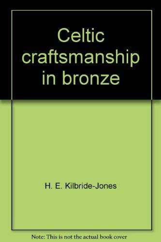Celtic Craftsmanship In Bronze: H. E Kilbride-Jones