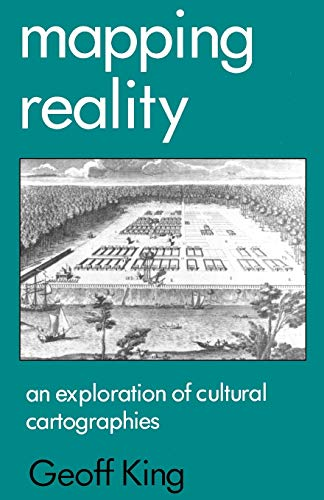9780312127060: Mapping Reality: An Exploration of Cultural Cartographies