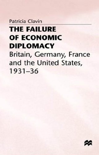 9780312127251: The Failure of Economic Diplomacy: Britain, Germany, France and the USA, 1931-36