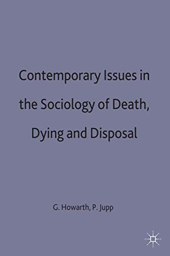 9780312127428: Contemporary Issues in the Sociology of Death, Dying and Disposal (International Political Economy)