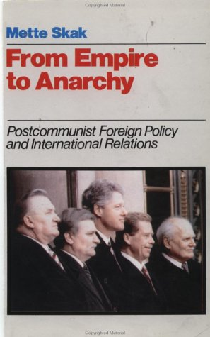 9780312127459: From Empire to Anarchy: Postcommunist Foreign Policy and International Relations