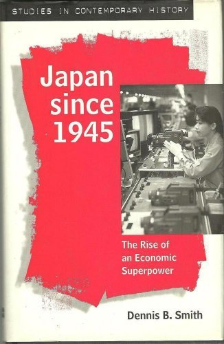 9780312127589: Japan Since 1945: The Rise of an Economic Superpower (Studies in Contemporary History)