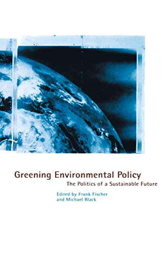 9780312127909: Greening Environmental Policy: The Politics of a Sustainable Future