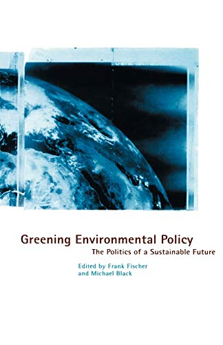 9780312127923: Greening Environmental Policy: The Politics of a Sustainable Future