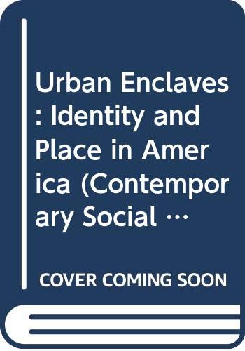 9780312127947: Urban Enclaves: Identity and Place in America (Contemporary Social Issues)