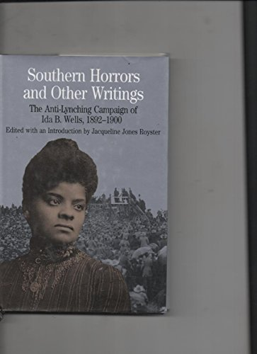 9780312128128: Southern Horrors and Other Writings: The Anti-Lynching Campaign of Ida B. Wells, 1892-1900 (Bedford Series in History and Culture)