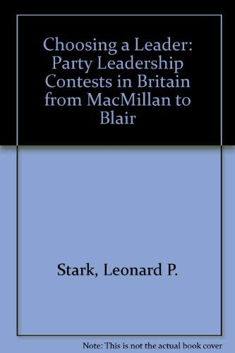 9780312128241: Choosing a Leader: Party Leadership Contests in Britain from MacMillan to Blair