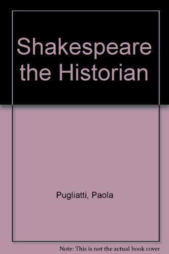9780312128401: Shakespeare the Historian