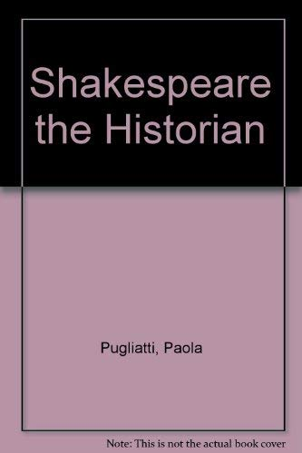 9780312128401: Shakespeare the Historian