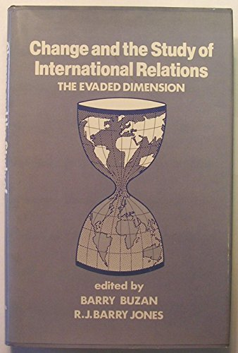 9780312128586: Change and the Study of International Relations: The Evaded Dimension