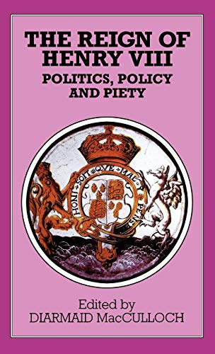 9780312128920: The Reign of Henry VIII: Politics, Policy and Piety (Problems in Focus Series)
