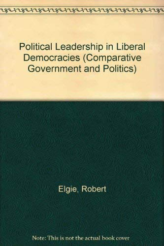 9780312128937: Political Leadership in Liberal Democracies (Comparative Government and Politics)