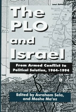 9780312129064: The Plo and Israel: From Armed Conflict to Political Solution, 1964-1994
