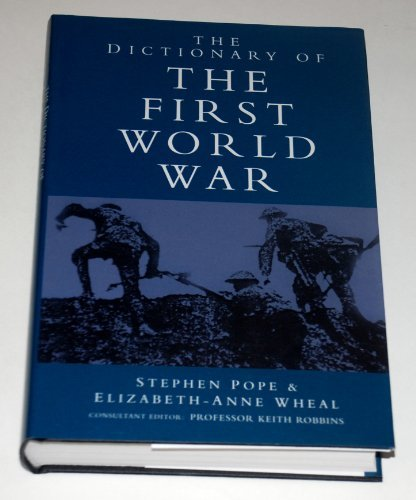 9780312129316: The Dictionary of the First World War