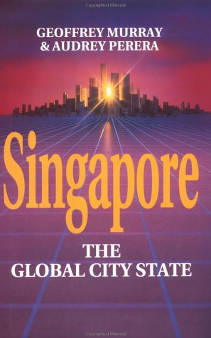 9780312129583: Singapore: The Global City-State (Pacific Rim Business)