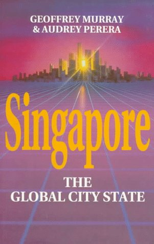 9780312129590: Singapore: The Global City-State (Pacific Rim Business)