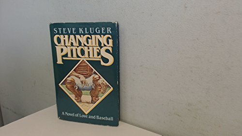 Changing Pitches: Kluger, Steve