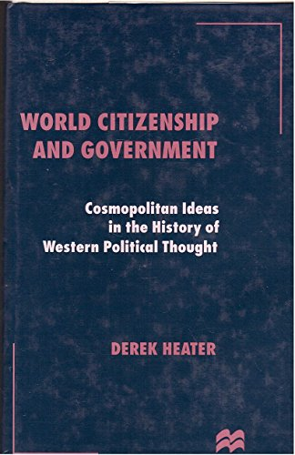 9780312129699: World Citizenship and Government: Cosmopolitan Ideas in the History of Western Political Thought