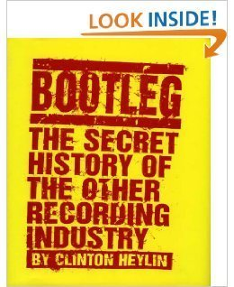 9780312130312: Bootleg: The Secret History of the Other Recording Industry