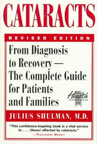 Cataracts: The Complete Guide, from Diagnosis to: Shulman, Julius
