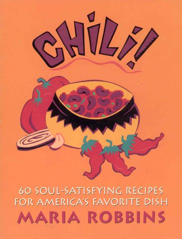 9780312130404: Chili!: 60 Soul-Satisfying Recipes for America's Favorite Dish