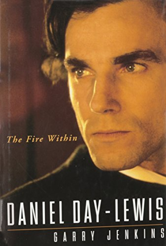 Daniel Day-Lewis the Fire Within: Jenkins Garry