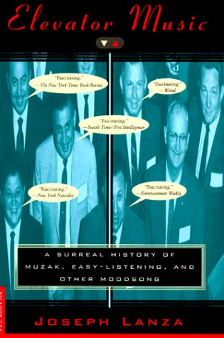 9780312130633: Elevator Music: A Surreal History of Muzak, Easy-Listening, and Other Moodsong