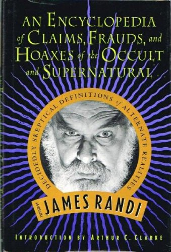 9780312130664: An Encyclopedia of Claims, Frauds, and Hoaxes of the Occult and Supernatural