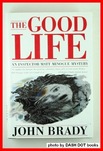 9780312130831: The Good Life/an Inspector Matt Minogue Mystery (Matt Minogue Mysteries)