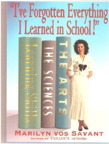 9780312130893: I'Ve Forgotten Everything I Learned in School: A Refresher Course to Help You Reclaim Your Education