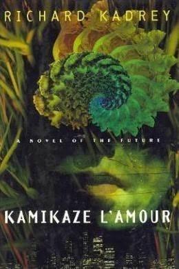 9780312131005: Kamikaze L'Amour: A Novel of the Future