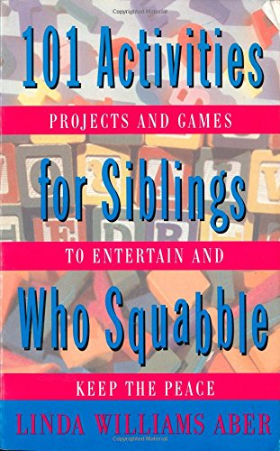 9780312131012: 101 Activities For Siblings Who Squabble