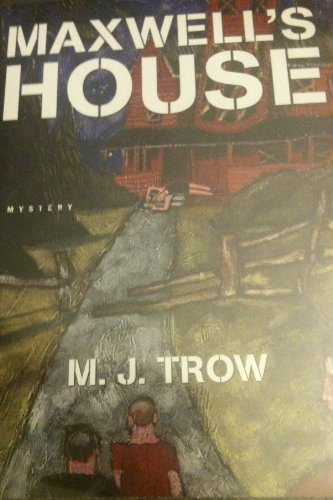 Maxwell's House: Trow, M. J.