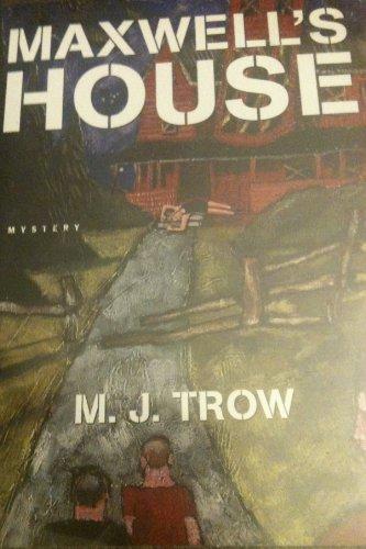 Maxwell's House: Trow, M. J.