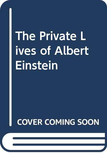9780312131470: The Private Lives of Albert Einstein