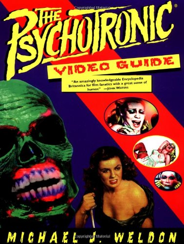 The Psychotronic Video Guide To Film: Weldon, Michael J.
