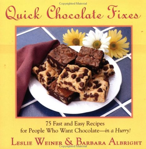 9780312131531: Quick Chocolate Fixes: 75 Fast & Easy Recipes For People Who Want Chocolate - In A Hurry!