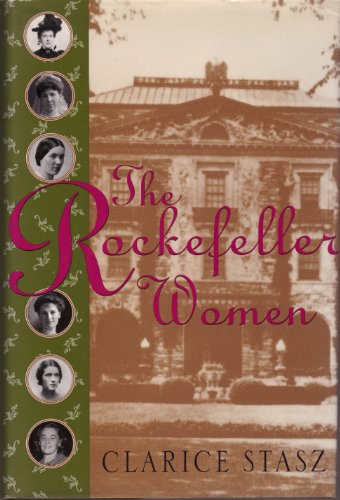 9780312131562: The Rockefeller Women: Dynasty of Piety, Privacy, and Service