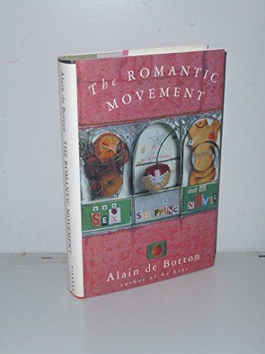 The Romantic Movement: Sex, Shopping and the: Botton, Alain De