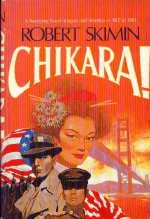 Chikara! A Sweeping Novel of Japan and America - 1907 to 1983: Skimin, Robert *SIGNED by author!*