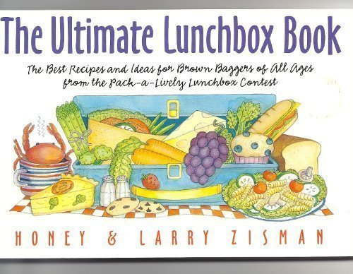 9780312131968: The Ultimate Lunchbox Book: The Best Recipes and Ideas for Brown Baggers of All Ages from the Pack-A-Lively Lunchbox Contest