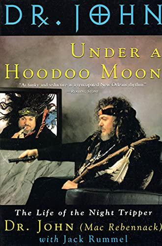 9780312131975: Under a Hoodoo Moon: The Life of the Night Tripper: The Life of Dr John the Night Tripper