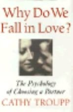9780312132156: Why Do We Fall in Love?: The Psychology of Choosing a Partner